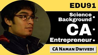 CA Stories | From Science Background To CA and Then Entrepreneurship | Ft. CA Naman Diwedi