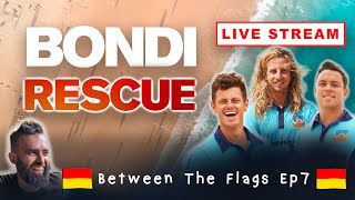 BETWEEN THE FLAGS - Ep7 (Bondi Rescue Live Stream Show)