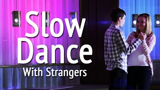 Slow Dancing With Strangers