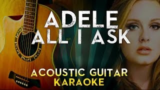 Adele - All I Ask | Acoustic Guitar Karaoke Instrumental Lyrics Cover Sing Along