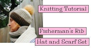 Knitting Tutorial - Fisherman's Rib Hat and Scarf