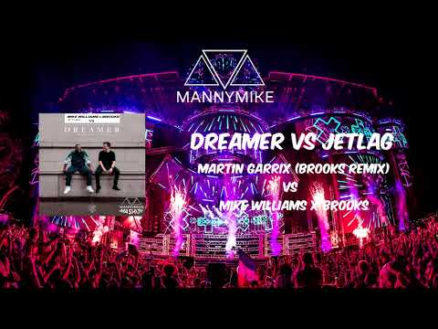 Martin Garrix, Mike Yung Vs Mike Williams, Brooks - DREAMER Vs JETLAG (MannyMike Mashup)