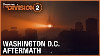 Tom Clancy's The Division 2: E3 2018 Washington D.C. Aftermath Trailer | Ubisoft [NA]