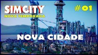 🏡🏢 SimCity - Nova Temporada e Nova Cidade- SimCity Gameplay #01 [Português] [PT-BR]