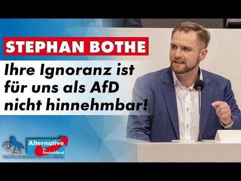 Ihre Ignoranz ist für uns als AfD nicht hinnehmbar! Stephan Bothe, MdL (AfD)