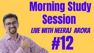 12 Morning Live Study Session with Neeraj Arora 06th March 2019