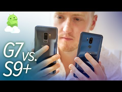 Samsung Galaxy S9+ vs LG G7 ThinQ: 2018 Flagship Showdown