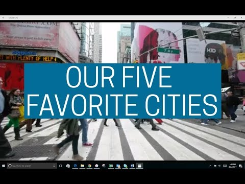 Our Five Favorite Cities