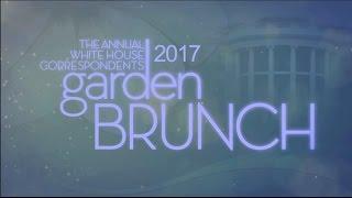 White House Correspondents' Dinner #GardenBrunch 2017