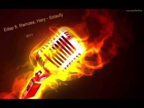 Edap ft. Ramzes, Hary -  Szlaufy 2011