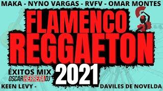 FLAMENCO REGGAETON 2021 MIX - Rumbaton - MAKA, OMAR MONTES, NYNO - Feria // Oscar Herrera DJ