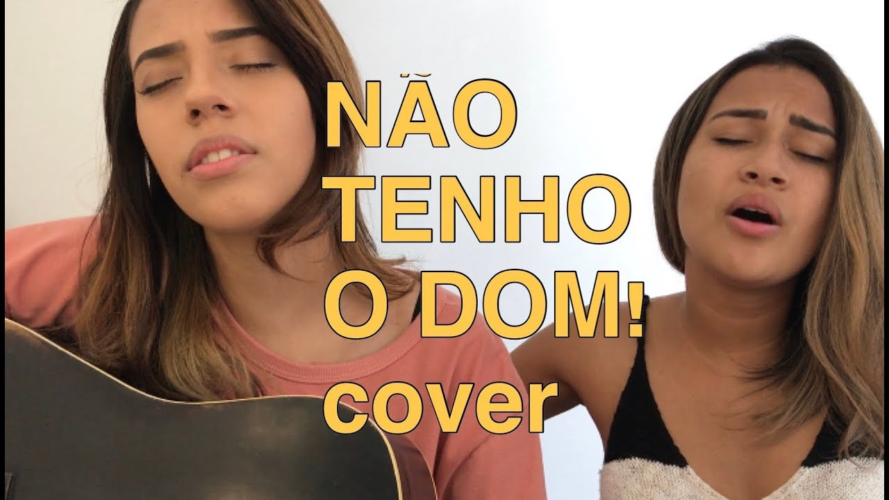 NÃO TENHO O DOM - Marcela Tais (cover Tati Coelho e Sâmela Rapina)