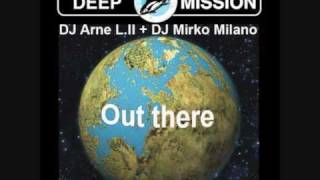 DJ Arne L II & DJ Mirko Milano - Out There (Hard Trance Mix)
