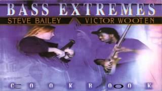 Victor Wooten & Steve Bailey - CookBook (Full Album)