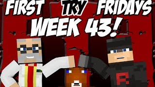 Minecraft: First Try Fridays Week 43