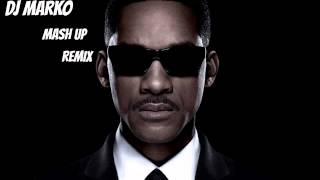 Will Smith - Men In Black (DJ Marko MashUp Remix)