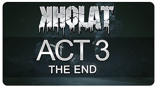 Kholat Gameplay Part 9 - Act 3 - The End (Let