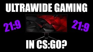Ultrawide Gaming | Suitable for CS:GO?
