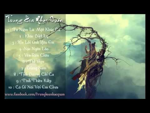 Nhạc Hoa Buồn Hay Nhất - Part 2 [Best Song 10 Track] China Music Heaven