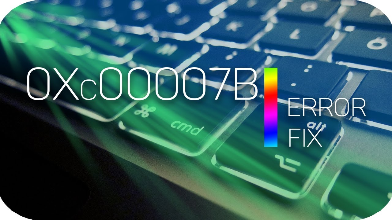 How to Fix Error 0xc00007b in Windows 10/8 1/8/7 (Best Method) [100% Solved]