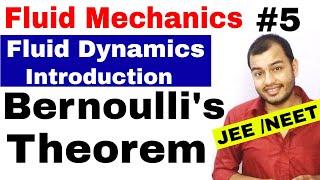 Fluids 05 || Fluid Dynamics 1 || Introduction | Bernoulli