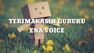 LIRIK LAGU TERIMAKASIH GURU (ENA VOICE)