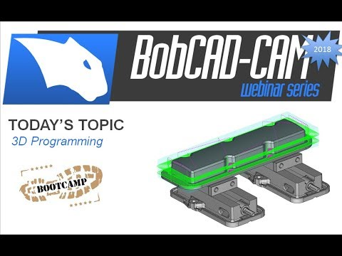 3D Bootcamp - BobCAD-CAM Webinar Series
