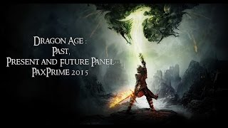Dragon Age : Past, Present and Future Panel  - PaxPrime 2015