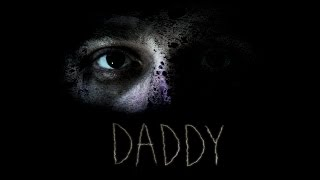 Daddy - Short Horror Film