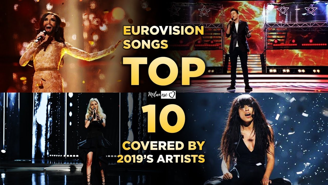 TOP 10: Eurovision songs covered by 2019's artists