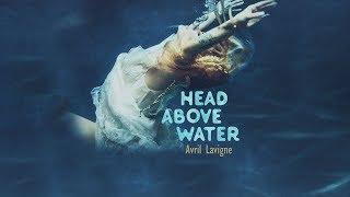 [Vietsub + Lyric] Head Above Water - Avril Lavigne
