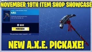 Fortnite Item Shop NEW A.X.E. PICKAXE! [November 19th, 2018] (Fortnite Battle Royale)