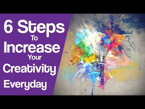 6 Steps To Increase Your Creativity In Everyday Life [Animated]