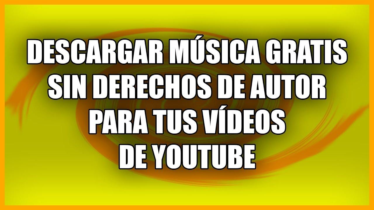 Descarga Música Gratis Sin Derechos De Autor Para Tus Vídeos Youtube