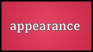 Appearance Meaning