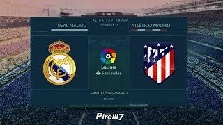FIFA 18 Predict: REAL MADRID VS ATLETICO MADRID 2018  LaLiga Santander 8/4/18 - Pirelli7