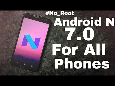 How to Install Android 7.0 Nougat On Any Android D