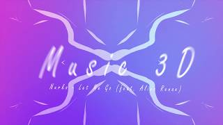 Nurko Let Me Go Feat Alina Renae 3D Release