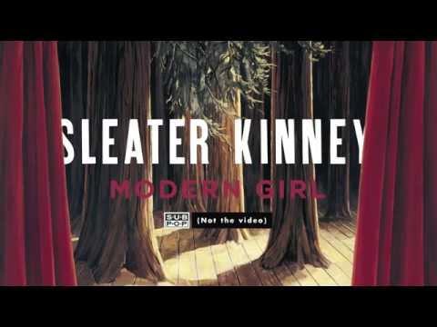 Sleater-Kinney - Modern Girl Mp3