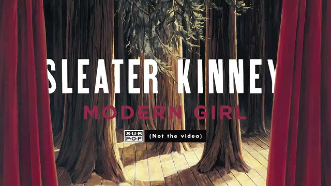 sleater-kinney-modern-girl-not-the-video-sub-pop