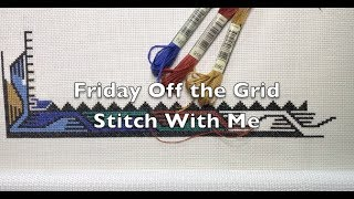 Off the Grid Needlearts - Friday Off the Grid - Ep.65