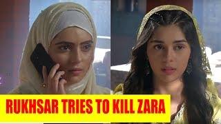 Ishq Subhan Allah: Rukhsar tries to kill Zara