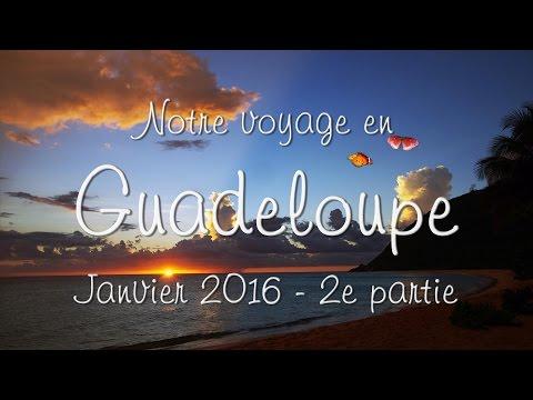 Notre voyage en Guadeloupe - Deuxième partie