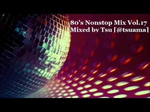 80's Nonstop Mix Vol.17 [Edited]