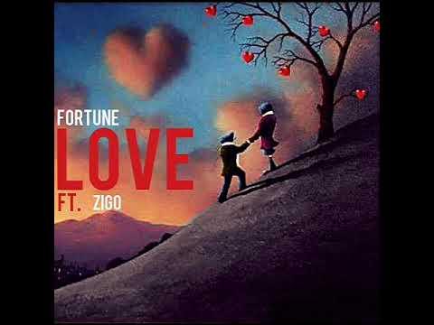 Fortune  Love Ft Zigo Audio