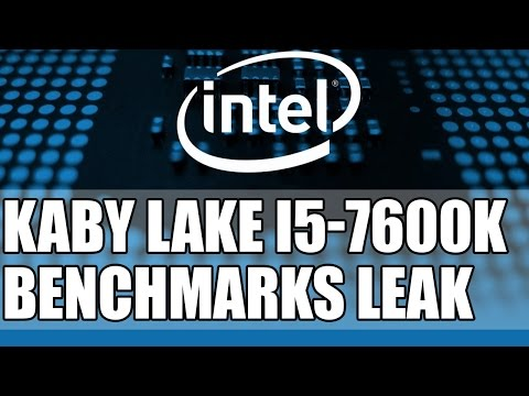 Intel Kaby Lake I5-7600K Benchmarks & Reviews Leak | Overclocks to 5.1Ghz