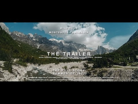 WildHogs trip to Albania and Montenegro 2017 - Official Trailer - Durmitor, Theth