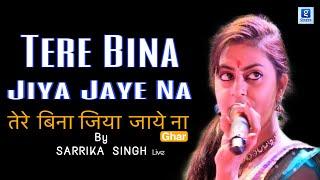 Download Hindi Video Songs - Tere Bina Jiya Jaye : By Sarrika Singh Live