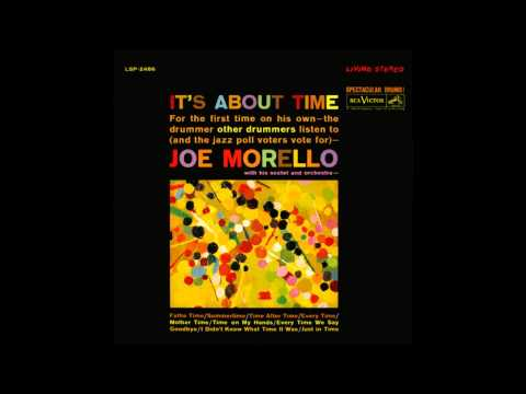 Joe Morello - Ev'ry Time We Say Goodbye