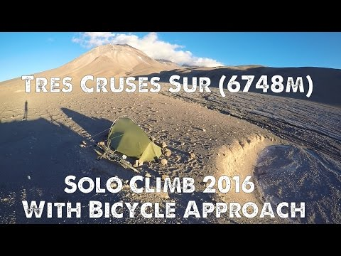 TRES CRUSES SUR (6748m) - HIGH ALTITUDE CLIMB AND BICYCLE APPROACH - CHILEAN SIDE